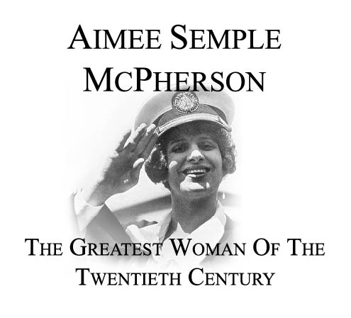 Biography of Aimee Semple McPherson