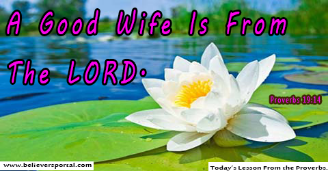A Good Wife Is From The Lord