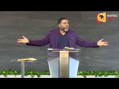 Dr. Creflo Dollar Sermon – WAFBEC 2018 DAY 3