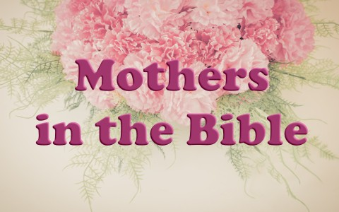 List Of Bible Mothers