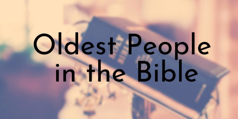 List Of 10 Oldest People In The Bible And Their Age