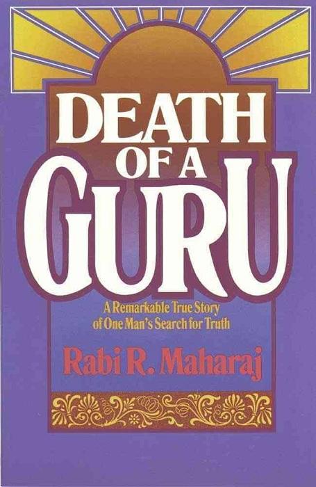 Death of a Guru: The Story of Rabi Maharaj