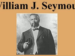 William Seymour, The Catalyst of Pentecost and The Man Behind Azuza Street Revival