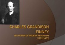 Charles Grandison Finney The Father of Modern Revivalism