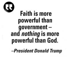 """""""Faith is more powerful than government, and nothing is more powerful than God"""" - President Trump"""