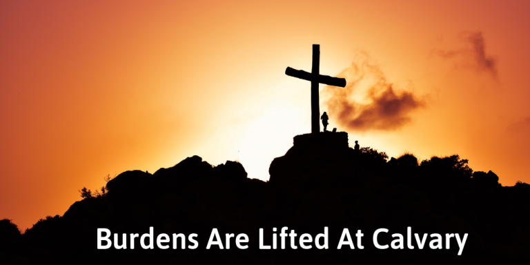 Burdens Are Lifted At Calvary – Hymn